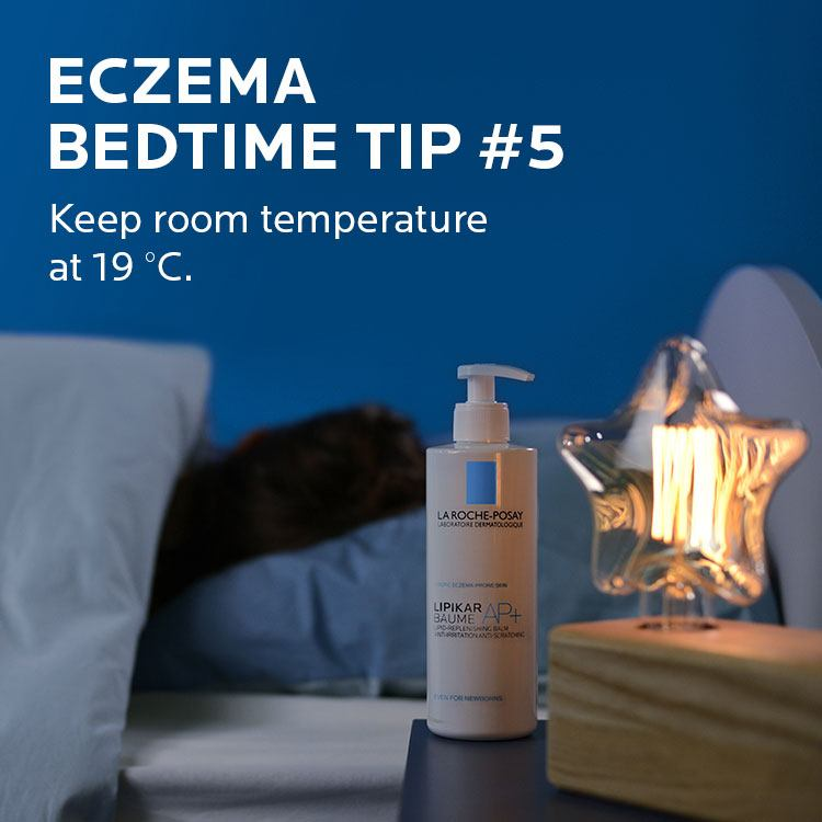 Eczema tip. Keep room temperature at 19 degrees